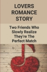 Lovers Romance Story: Two Friends Who Slowly Realize They're The Perfect Match: Heartthrob Country Music Star Cover Image