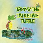 Tammy the Tattletale Turtle Cover Image
