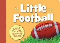 Little Football: Lots of Fun with Rhyming Riddles (Little Sports) Cover Image