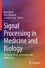Signal Processing in Medicine and Biology: Emerging Trends in Research and Applications Cover Image