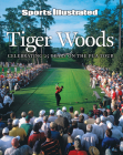 Sports Illustrated Tiger Woods: Celebrating 25 Years on the PGA Tour Cover Image