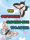 The Butterflies Coloring Book for Adults: Beautiful Mandalas and Cute Butterfly Coloring Book to Color and Relaxing Mind Cover Image