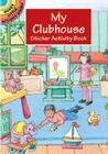 My Clubhouse Sticker Activity Book (Dover Little Activity Books) Cover Image