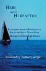 Here and Hereafter: By request, more information on life in the Spirit World from Monsignor Robert Hugh Benson Cover Image