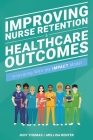 Improving Nurse Retention and Healthcare Outcomes: Innovating With the IMPACT Model Cover Image