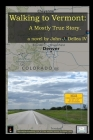Walking to Vermont: A Mostly True Story Cover Image