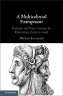 A Multicultural Entrapment: Religion and State Among the Palestinian-Arabs in Israel Cover Image