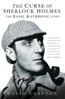 The Curse of Sherlock Holmes: The Basil Rathbone Story Cover Image