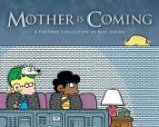 Mother Is Coming: A FoxTrot Collection by Bill Amend Cover Image