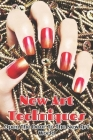 New Art Techniques: Open The Door To The New Art World: Nail Art Painting Cover Image
