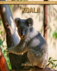 Koala: Sagenhafte Bilder und lustige Fakten für Kinder Cover Image