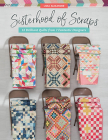 Sisterhood of Scraps: 12 Brilliant Quilts from 7 Fantastic Designers Cover Image