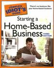 The Complete Idiot's Guide to Starting a Home-Based Business, 3E Cover Image
