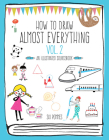 How to Draw Almost Everything Volume 2: An Illustrated Sourcebook Cover Image