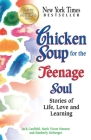 Chicken Soup for the Teenage Soul: Stories of Life, Love and Learning Cover Image