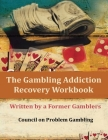 The Gambling Addiction Recovery Workbook: Written by a Former Gamblers Cover Image