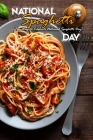 National Spaghetti Day: Fun Ways to Celebrate National Spaghetti Day!: National Pasta Day Cover Image