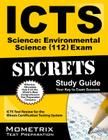 ICTS Science: Environmental Science (112) Exam Secrets, Study Guide: ICTS Test Review for the Illinois Certification Testing System Cover Image