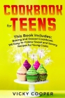 Cookbook for Teens: This Book Includes: Baking and Dessert Cookbook. 190 Easy-to-Follow Sweet and Savory Recipes for Young Cooks Cover Image