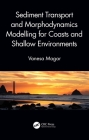 Sediment Transport and Morphodynamics Modelling for Coasts and Shallow Environments Cover Image