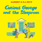 Curious George and the Sleepover Cover Image