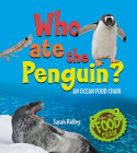 Who Ate the Penguin? an Ocean Food Chain Cover Image