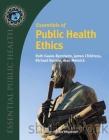 Essentials of Public Health Ethics (Essential Public Health) Cover Image