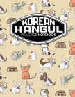 Korean Hangul Practice Notebook: Hangul Workbook, Korean Language Learning Workbook, Korean Hangul Manuscript Paper, Korean Writing Practice Book, Cut Cover Image