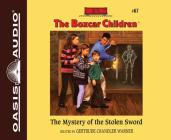 The Mystery of the Stolen Sword (Library Edition) (The Boxcar Children Mysteries #67) Cover Image