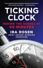 Ticking Clock: Behind the Scenes at 60 Minutes Cover Image
