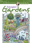 Creative Haven Entangled Gardens Coloring Book (Creative Haven Coloring Books) Cover Image