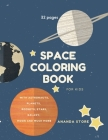 Space Coloring Book: Space Coloring Book for Kids: Fantastic Outer Space Coloring with Planets, Aliens, Rockets, Astronauts, Space Ships 32 Cover Image