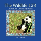 The Wildlife 123: A Nature Counting Book Cover Image