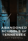 Abandoned Schools of Tennessee (America Through Time) Cover Image