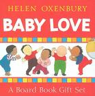 Baby Love: A Board Book Gift Set/All Fall Down; Clap Hands; Say Goodnight; Tickle, Tickle Cover Image