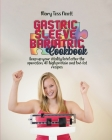 Gastric sleeve bariatric cookbook: Keep up your vitality level after the operation, 40 high protein and low-fat recipes Cover Image