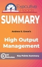 Summary: High Output Management: 45 Minutes - Key Points Summary/Refresher Cover Image