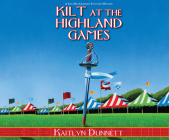 Kilt at the Highland Games (Liss MacCrimmon Mysteries #9) Cover Image
