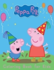 Peppa Pig Coloring Book For kids: 120 Coloring Pages For kids Ages 4-8 Cover Image