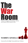The War Room: Political Strategies for Business, NGOs, and Anyone Who Wants to Win Cover Image