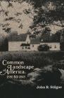 Common Landscape of America, 1580-1845 Cover Image