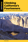 Climbing California's Fourteeners: Hiking the State's 15 Peaks Over 14,000 Feet (Climbing Mountains) Cover Image