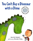 You Can't Buy a Dinosaur with a Dime: Problem-Solving in Dollars and Cents Cover Image