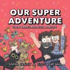 Our Super Adventure Vol. 2: Video Games and Pizza Parties Cover Image