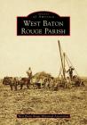 West Baton Rouge Parish (Images of America) Cover Image