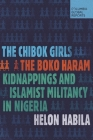 The Chibok Girls: The Boko Haram Kidnappings and Islamist Militancy in Nigeria Cover Image