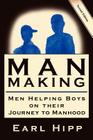 Man-Making - Men Helping Boys on Their Journey to Manhood Cover Image