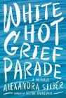 White Hot Grief Parade: A Memoir Cover Image