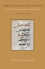 Poetry in Praise of Prophetic Perfection: A Study of West African Arabic Madih Poetry and its Precedents Cover Image