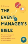 The Event Manager's Bible 3rd Edition: The Complete Guide to Planning and Organising a Voluntary or Public Event Cover Image